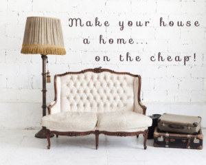 Make your house a home on the cheap