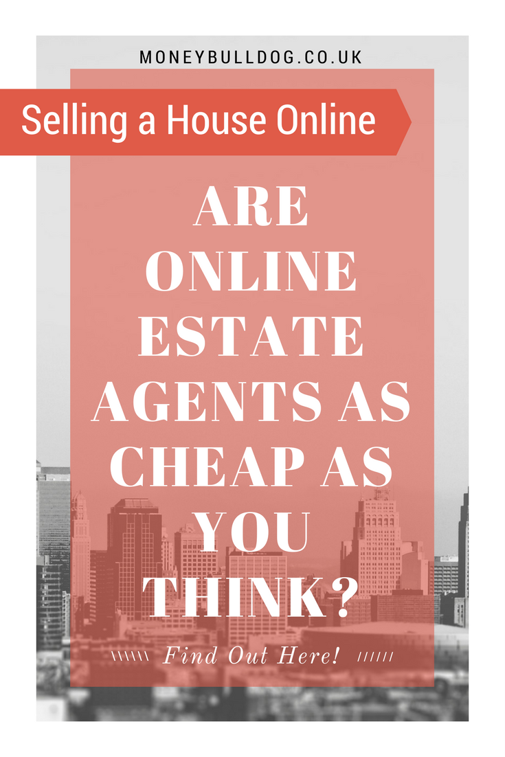 Are Online Estate Agents as Cheap as You Think?