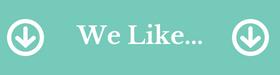 We Like...