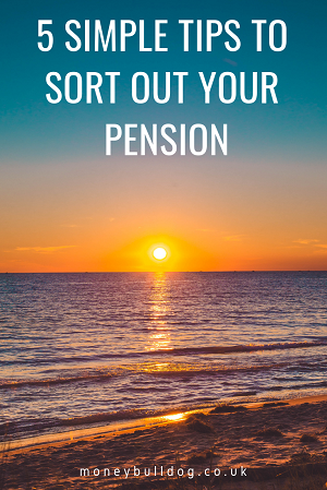 5 Simple Tips To Sort Out Your Pension