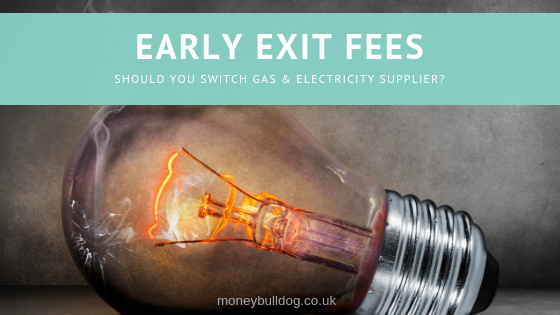Early Exit Fees Title - Should You Switch Gas & Electricity Supplier?