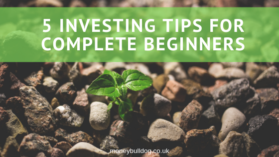 5 Investing Tips for Complete Beginners