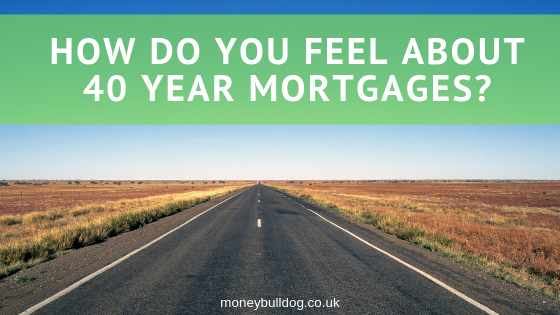 How Do You Feel About 40 Year Mortgages?