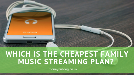 Which Is the Cheapest Family Music Streaming Plan in the UK?