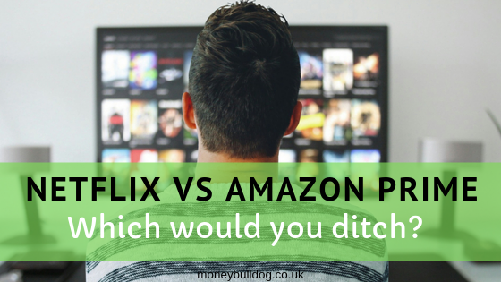 Netflix Vs Amazon Prime - Which would you ditch?