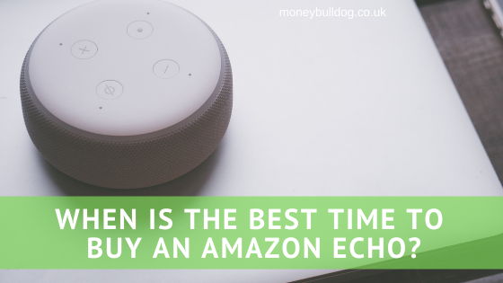 When is the best time to buy an Amazon Echo